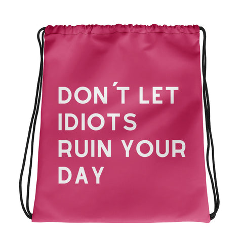 Don´t Let Idiots Ruin Your Day - Drawstring Bag - KICKI´S SHOP