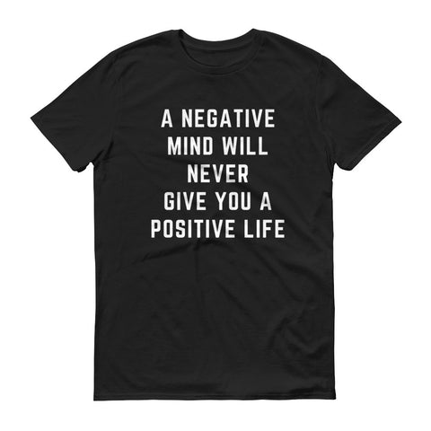 A Negative Mind Will Never Give You A Positive Life - Men´s T-Shirt - KICKI´S SHOP