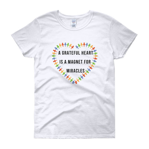 A Grateful Heart Is A Magnet For Miracles - Women's T-Shirt - KICKI´S SHOP