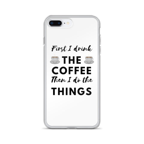 First I Drink The Coffee - iPhone Case - KICKI´S SHOP