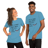 Smile While You Still Have Teeth - Unisex T-Shirt - KICKI´S SHOP