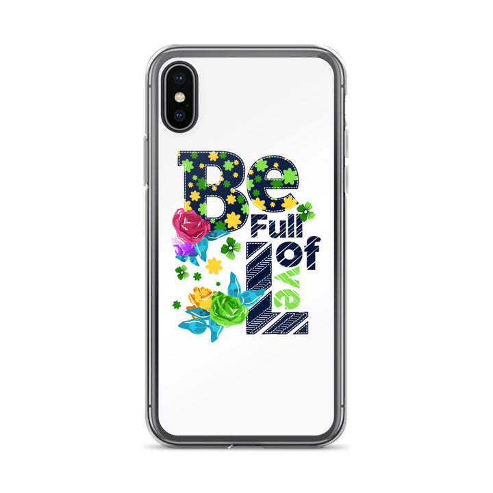 Be Full Of Love - iPhone Case