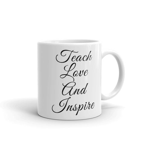 Teach Love And Inspire - Coffee Mug - KICKI´S SHOP