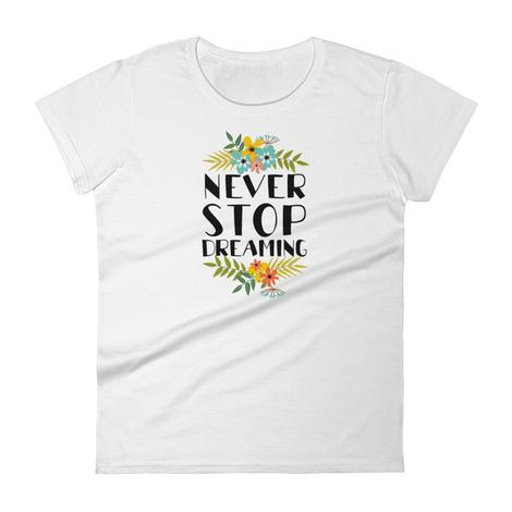 Never Stop Dreaming - Women's T-Shirt - KICKI´S SHOP