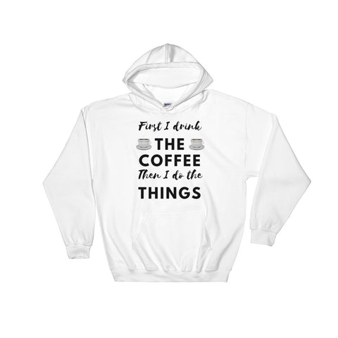 First I Drink The Coffee - Men´s Hoodie - KICKI´S SHOP
