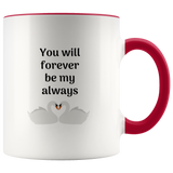 You Will Forever Be My Always - Coffee Mug - KICKI´S SHOP