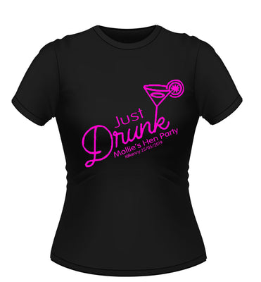 'Just Drunk' Personalised Hen Party T-Shirt