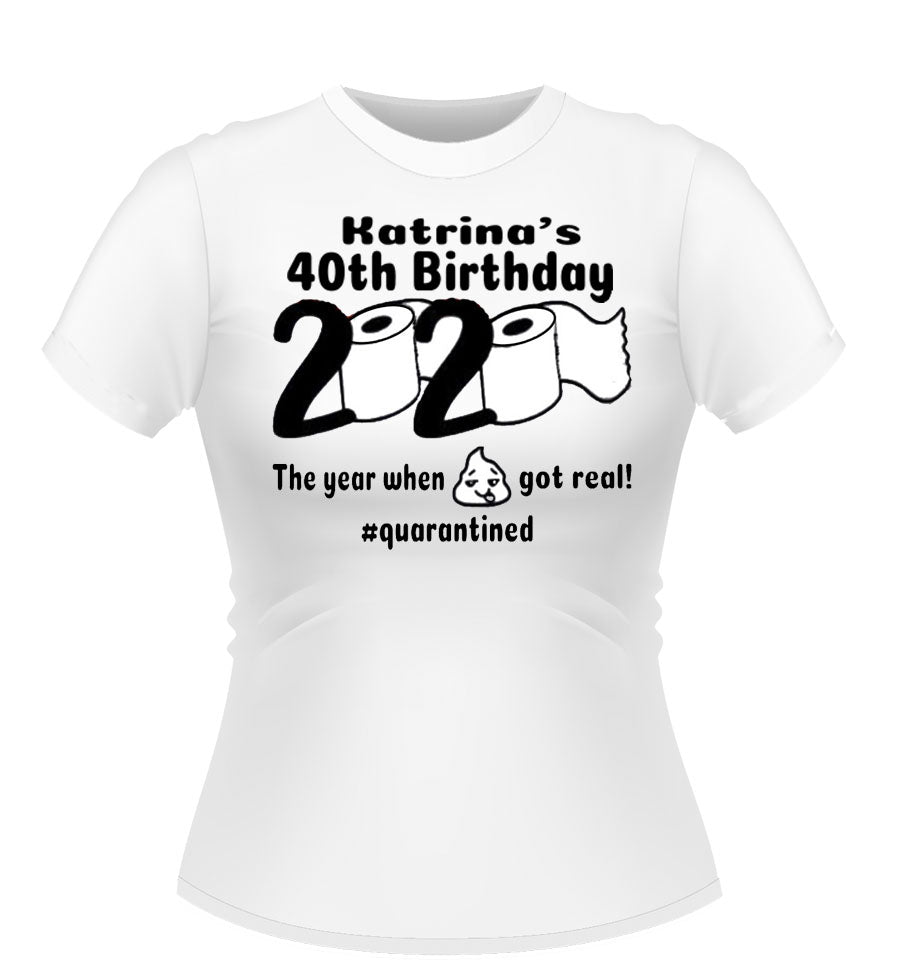 Personalised Birthday Tshirt 2020 the Year when Sh*t got Real!