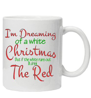 I'm Dreaming of a white Christmas Mug