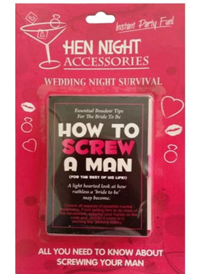 How to Screw a Man Funny Hen Night Accessory