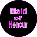 Hen Night Maid of Honour Badge