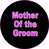 Hen Night Mother of the Groom badge