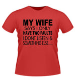'MY WIFE SAYS' Novelty Tshirt