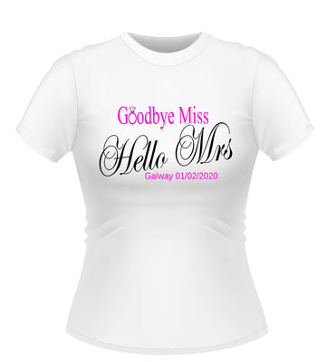 'Goodbye Miss Hello Mrs' Bride to Be Personalised Tshirt