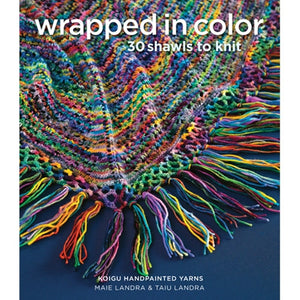 Wrapped in Color: 30 Shawls to Knit