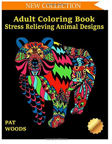 Adult Coloring Book: Stress Relieving Animal Designs (Stress Relieving Designs) (Volume 1)