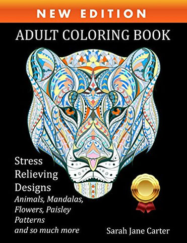 Coloring Books for Adults Relaxation: Stress Relieving Designs Animals, Mandalas, Flowers, Paisley Patterns And Beautiful Artwork