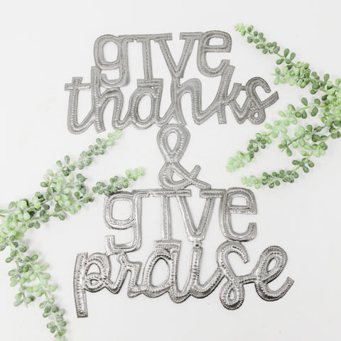 Give Thanks & Give Praise Metal Art