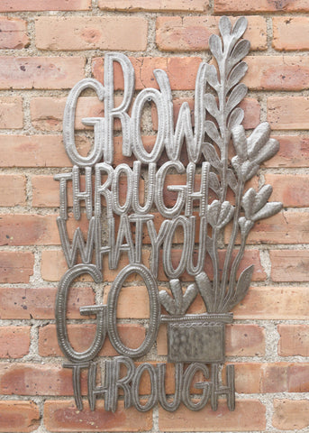 Grow Through What You Go Through Metal Art