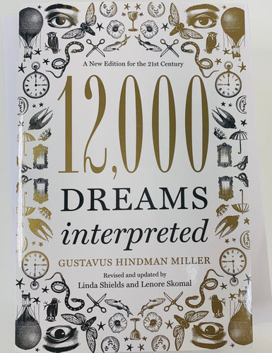 12000 Dreams Interpreted by Gustavus Hindman Miller