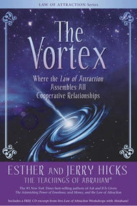 The Vortex by Esther and Jerry Hicks