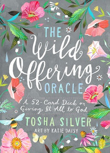 The Wild Offering Oracle Deck by Tosha Silver