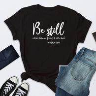Be Still And Know That I Am God T-shirt Women Printed Tops Unisex Casual Summer Faith Bible Verse Graphic Top Tee