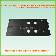 New compatible PVC ID Card tray For Canon IP 4600 4700 4760 4820 4850 4880 4910 4980 MP630 640 MG 5250 6120 8150 inkjet printer