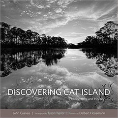 Discovering Cat Island: Photographs and History