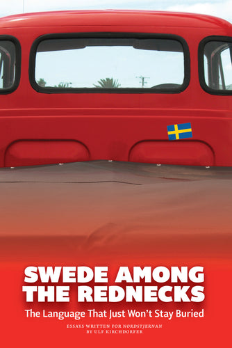 Swede Among the Rednecks - The Language that won't Stay Buried