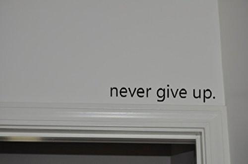 Never Give Up.. Over the Door Vinyl Wall Decal Sticker Art - zingydecor