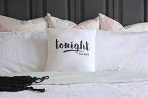 Bridal Shower Gift Tonight - Not Tonight Pillow Case By Oh, Susannah 18 x 18 Inch Throw Pillow Cover Bachelorette or Lingerie Party Gift
