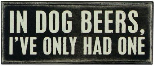 Primitives By Kathy Box Sign, In Dog Beers - zingydecor