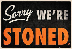 Sorry We're Stoned Poster 36 x 24in - zingydecor