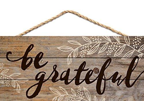 Be Grateful Distressed 5 x 10 Wood Plank Design Hanging Sign