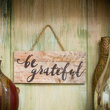 Load image into Gallery viewer, Be Grateful Distressed 5 x 10 Wood Plank Design Hanging Sign - zingydecor