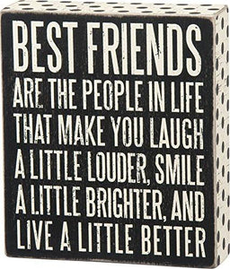 "Primitives by Kathy Box Sign ""Best Friends Are the People In Life Who Make You Laugh. . ."" - zingydecor"
