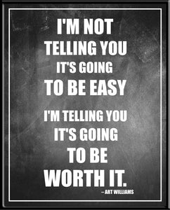 "Arthur Williams Inspirational Motivational Businessman Executive Celebrity Quote Classroom Poster Print, ""Its Going To Be Worth It"" Rolled 12 by 24 - zingydecor"