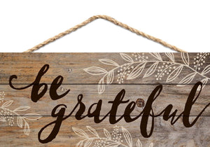 Be Grateful Distressed 5 x 10 Wood Plank Design Hanging Sign - zingydecor