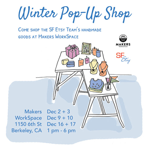 SF Etsy Winter Pop Up at Makers Workspace