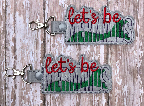 """Let's be mermaids"" key chain, mermaid key chain, mermaid snap tap"