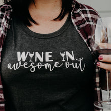 Wine In Awesome Out - Charcoal