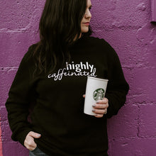 Highly Caffeinated - Adult Crewneck Black Sweater
