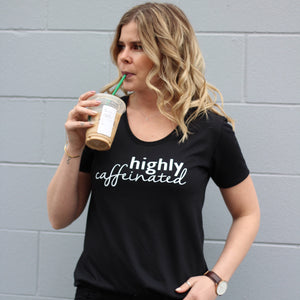 Highly Caffeinated - Adult Scoop Bottom Black Tee