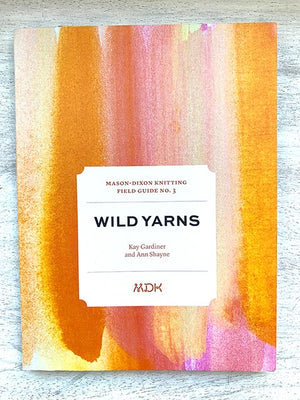 Field Guide #3 Wild Yarns