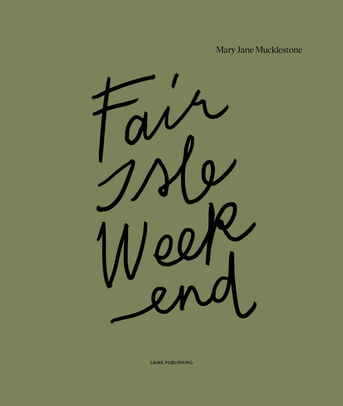 Mary Jane Mucklestone - Fair Isle Weekend