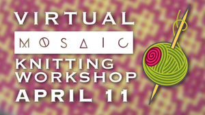 Virtual Mosaic Knitting Workshop