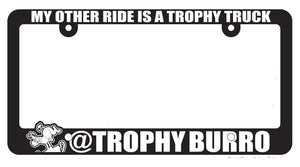 License Plate Frame - Other ride is a Trophy Truck