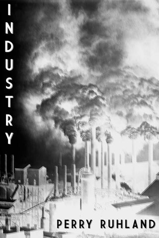 Industry by Perry Ruhland
