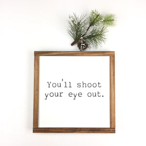 You'll Shoot Your Eye Out Sign